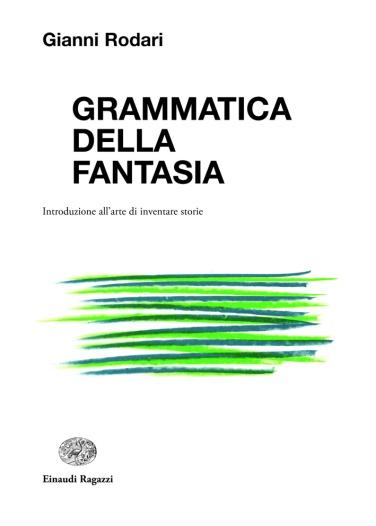 Gianni Rodari Grammatica Della Fantasia Librolandia
